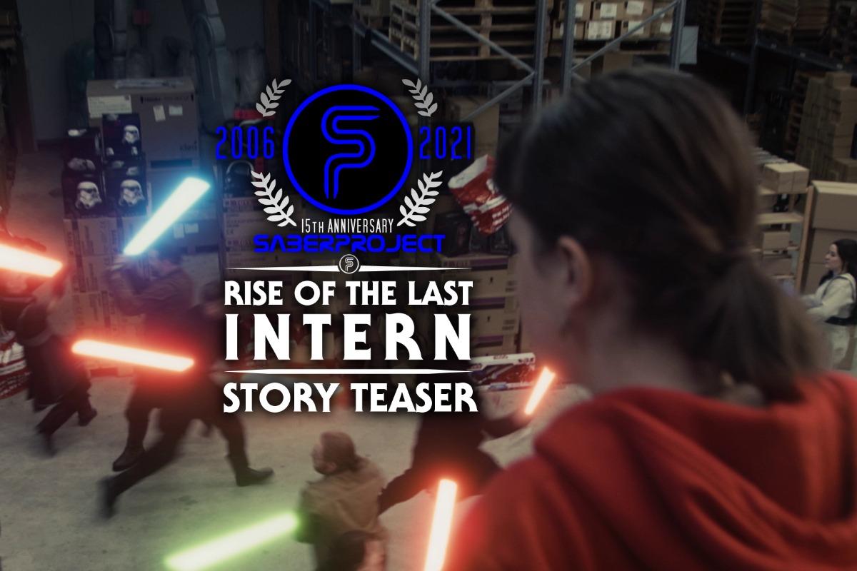 15 Jahre Saberproject und RISE OF THE LAST INTERN Story Teaser